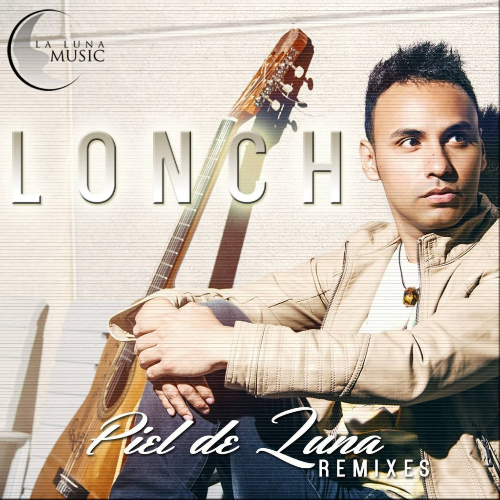 Lonch - Piel de Luna Remixes