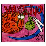 Whistlino - Why not?
