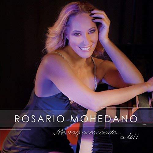 Rosario Mohedano - Me voy acercando a ti