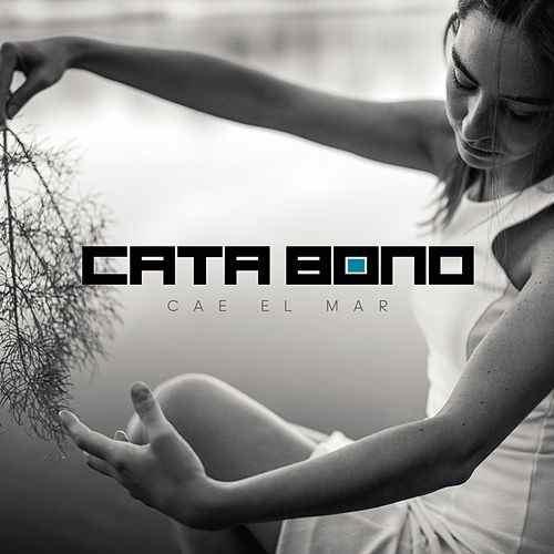 Cata Bono - Cae el Mar