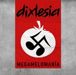 Dixlesia - Megamelomania